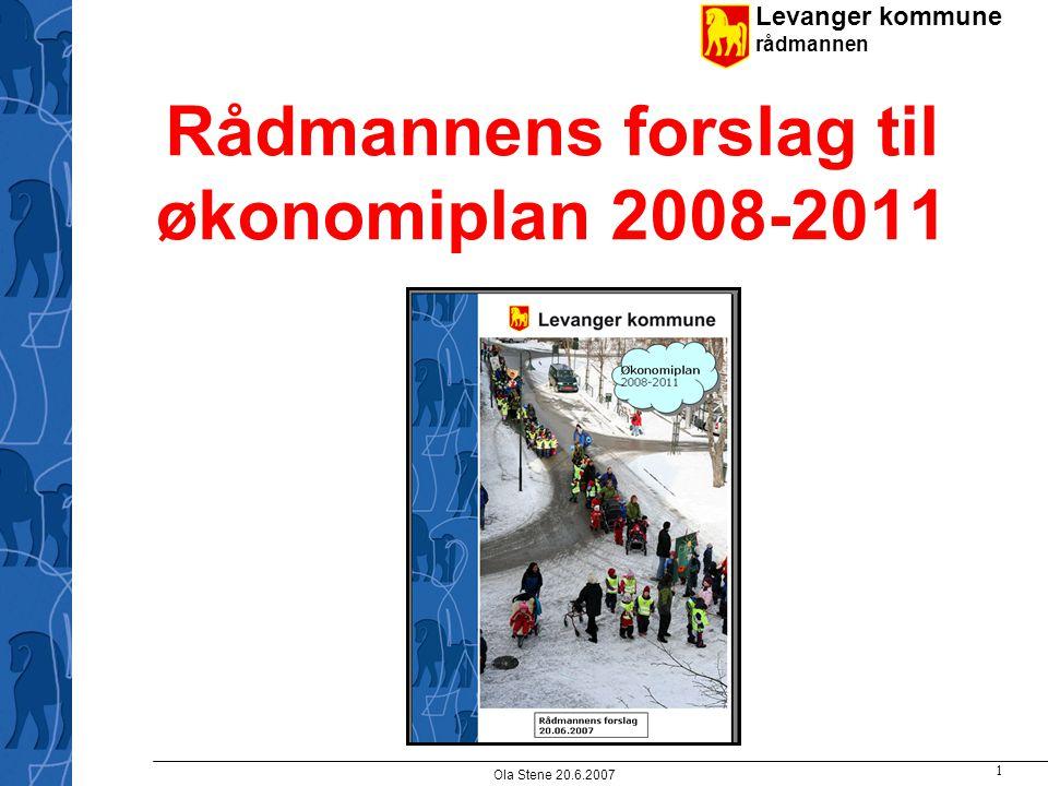 Levanger kommune rådmannen Ola Stene 20.6.2007 2 Etter kommuneprop'en var vi her: Oppjustering av skatteanslag 07, ca 3 mill Nyordningen ressurskrevende tjenester ca 2 mill fra 2008 Realvekst 2007- 2008 4 – 5 mill Forventer 1 % videre vekst Omlegging av psykiatri, barnehage og momskomp.