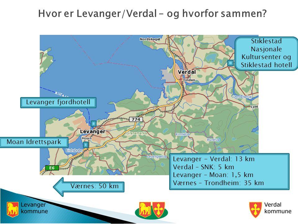Værnes: 50 km Stiklestad Nasjonale Kultursenter og Stiklestad hotell Moan Idrettspark Levanger fjordhotell Hvor er Levanger/Verdal – og hvorfor sammen.