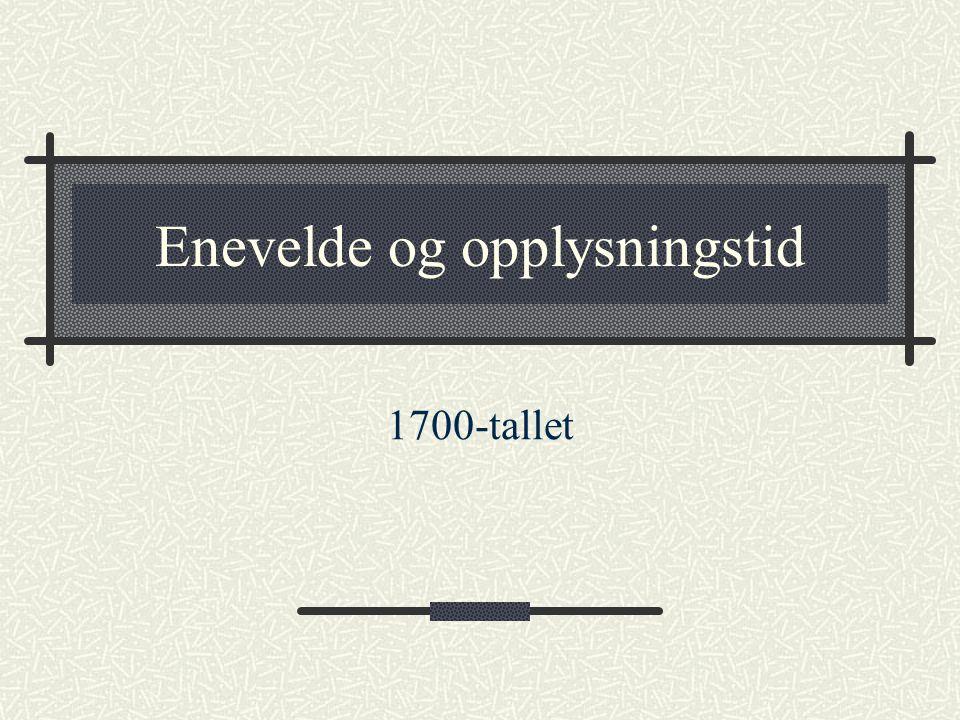Enevelde og opplysningstid 1700-tallet