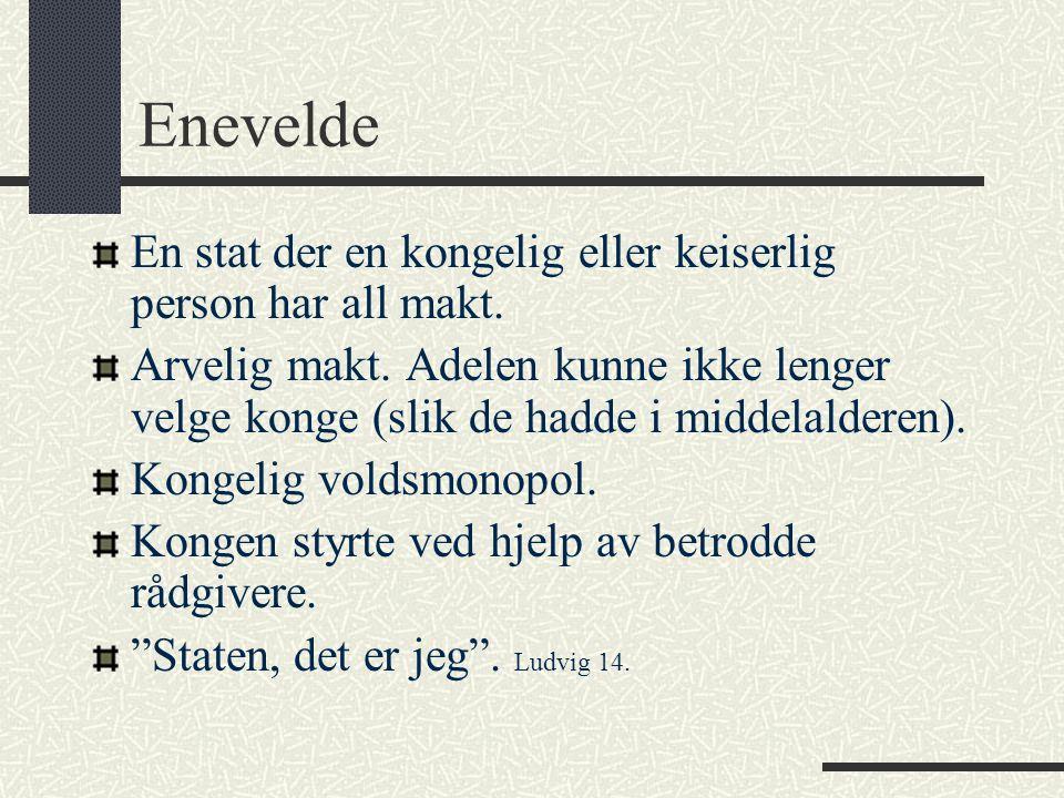 Stendersamfunnet 1.standen (geistlige) 2.standen (Adelen) 3.standen (borgere og bønder) 98 % av bef..