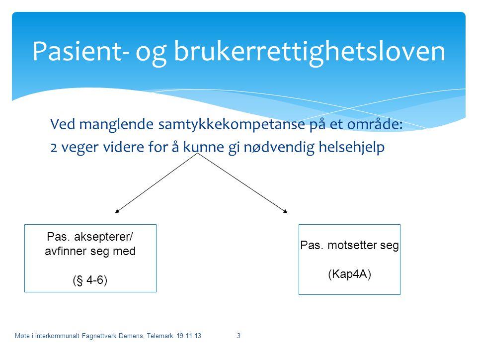 Ved manglende samtykkekompetanse på et område: 2 veger videre for å kunne gi nødvendig helsehjelp Møte i interkommunalt Fagnettverk Demens, Telemark 1