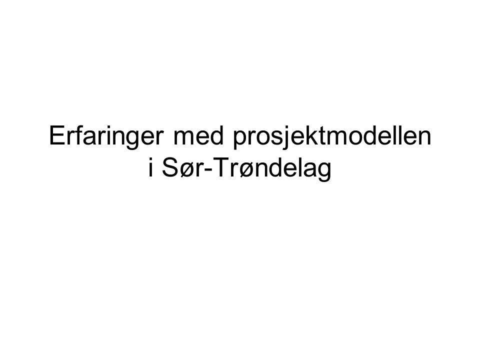 Erfaringer med prosjektmodellen i Sør-Trøndelag