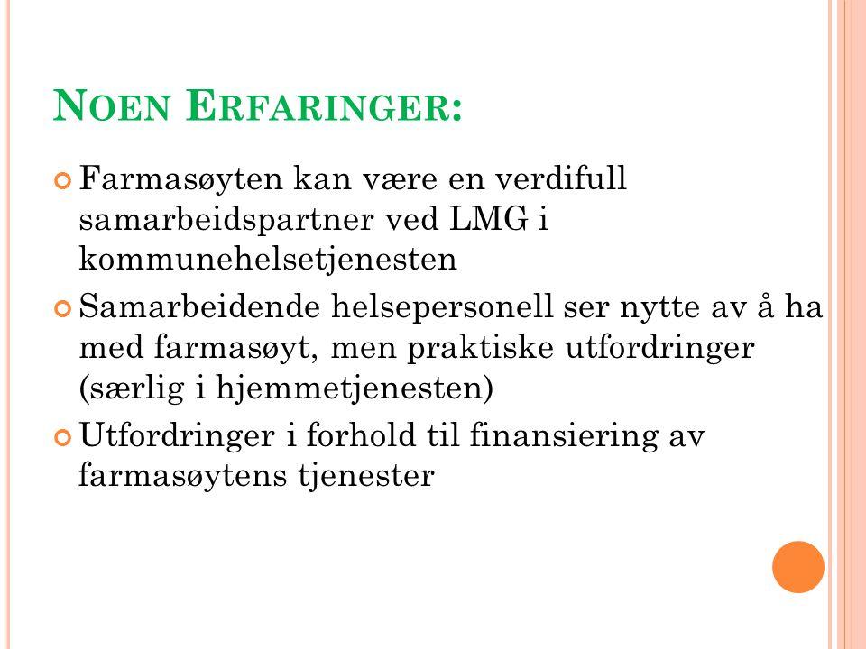 N OEN E RFARINGER : Farmasøyten kan være en verdifull samarbeidspartner ved LMG i kommunehelsetjenesten Samarbeidende helsepersonell ser nytte av å ha