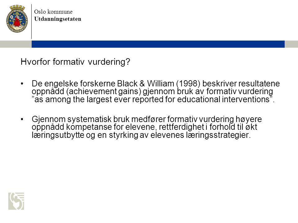 Oslo kommune Utdanningsetaten De engelske forskerne Black & William (1998) beskriver resultatene oppnådd (achievement gains) gjennom bruk av formativ