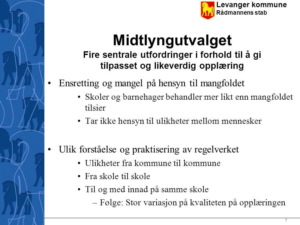 Levanger kommune Rådmannens stab Midtlyngutvalget Fire sentrale utfordringer i forhold til å gi tilpasset og likeverdig opplæring Ensretting og mangel