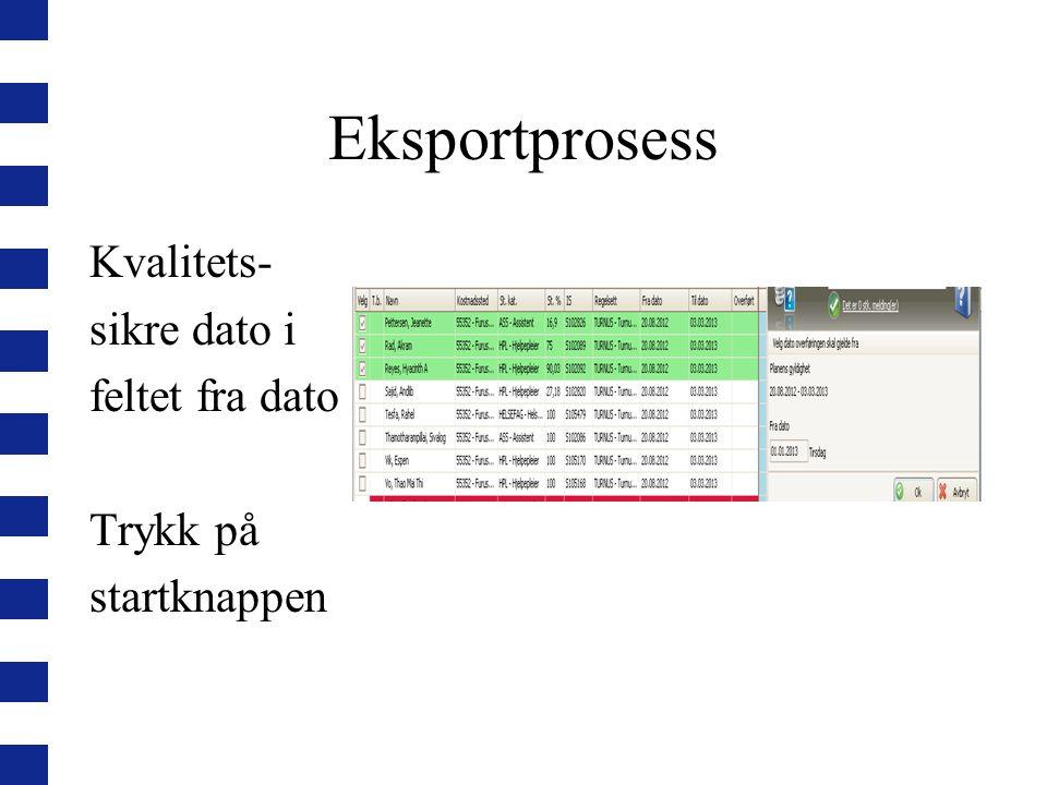 Eksportprosess Kvalitets- sikre dato i feltet fra dato Trykk på startknappen