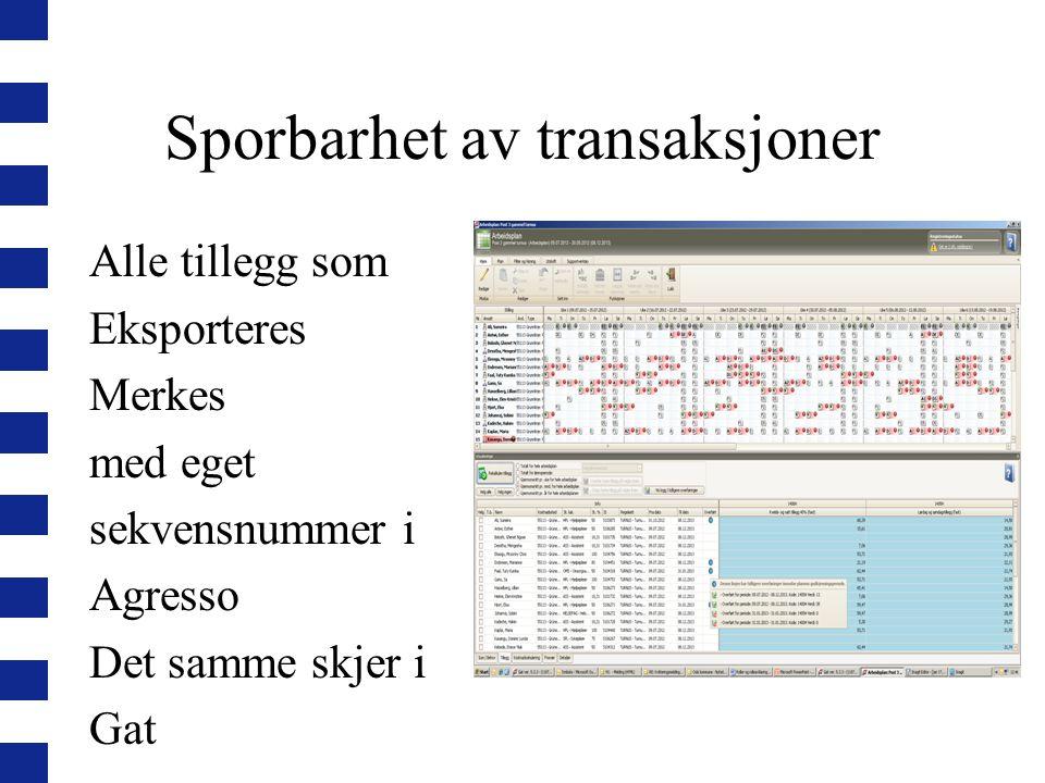 Sporbarhet av transaksjoner Alle tillegg som Eksporteres Merkes med eget sekvensnummer i Agresso Det samme skjer i Gat