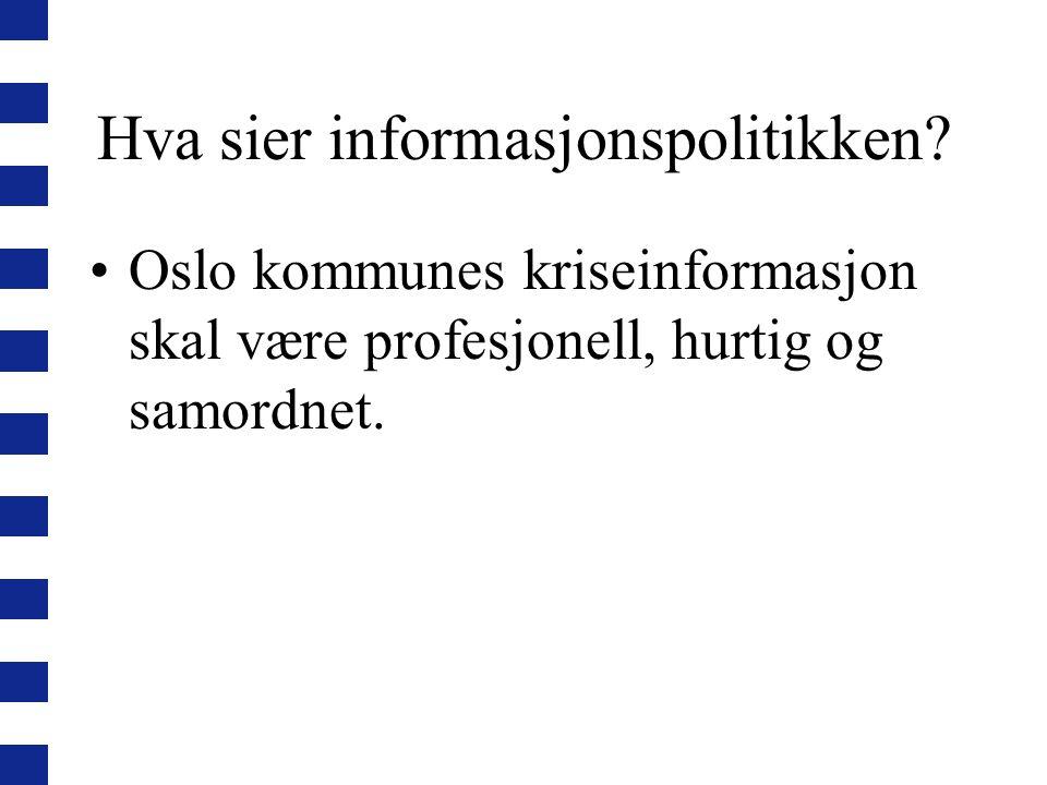 Hva sier informasjonspolitikken.