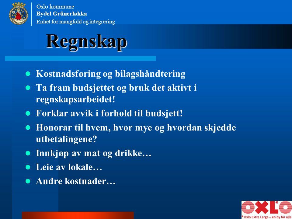Enhet for mangfold og integrering Oslo kommune Bydel Grünerløkka Regnskap Kostnadsføring og bilagshåndtering Ta fram budsjettet og bruk det aktivt i r