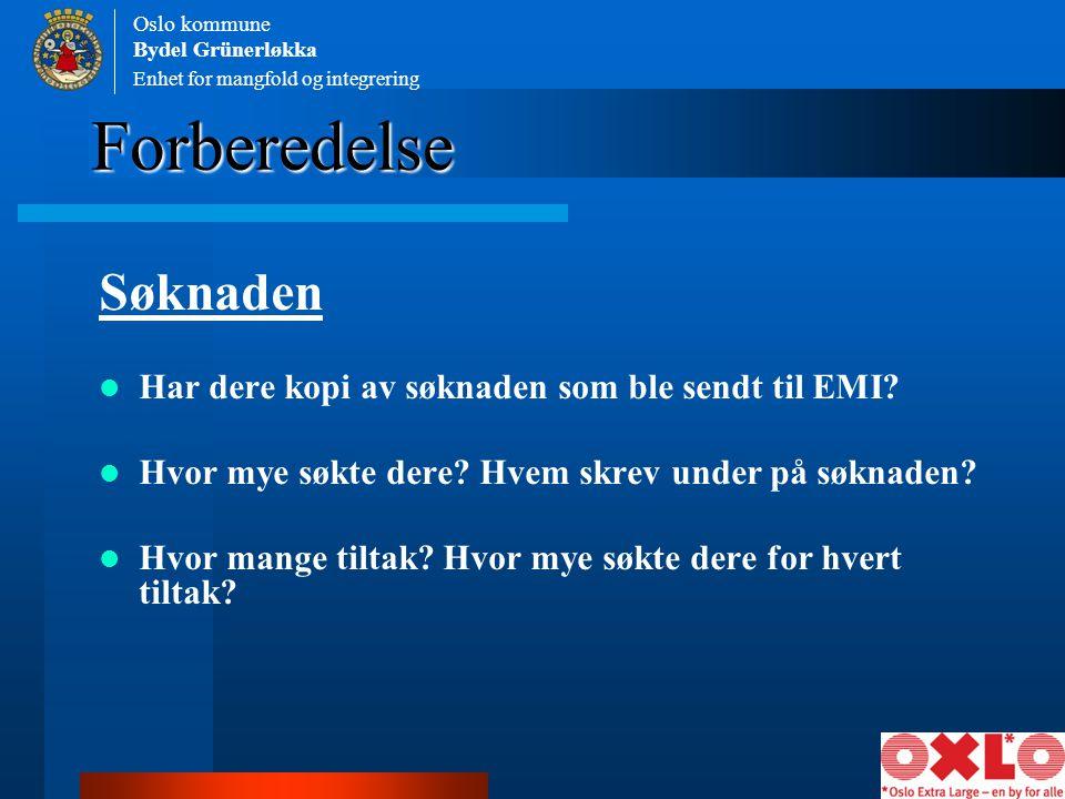 Forberedelse Enhet for mangfold og integrering Oslo kommune Bydel Grünerløkka Søknaden Har dere kopi av søknaden som ble sendt til EMI? Hvor mye søkte