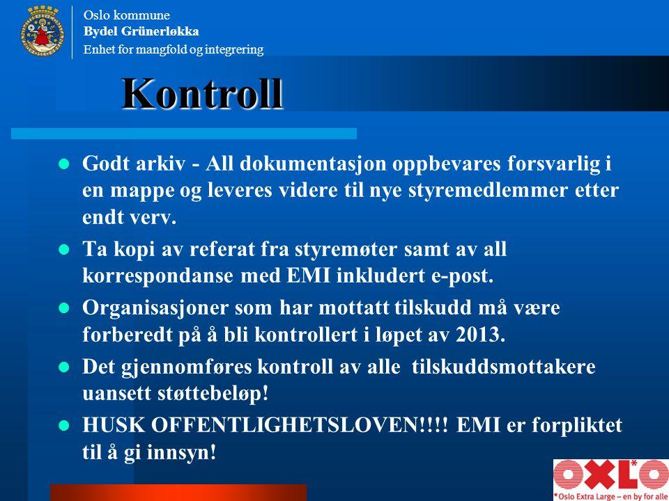 Enhet for mangfold og integrering Oslo kommune Bydel Grünerløkka Kontroll Godt arkiv - All dokumentasjon oppbevares forsvarlig i en mappe og leveres v