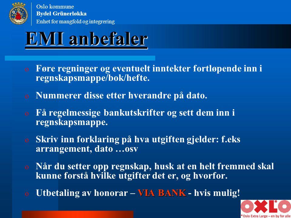 EMI anbefaler o Føre regninger og eventuelt inntekter fortløpende inn i regnskapsmappe/bok/hefte. o Nummerer disse etter hverandre på dato. o Få regel