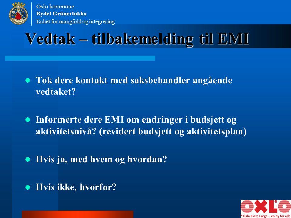 Enhet for mangfold og integrering Oslo kommune Bydel Grünerløkka Vedtak – tilbakemelding til EMI Tok dere kontakt med saksbehandler angående vedtaket?