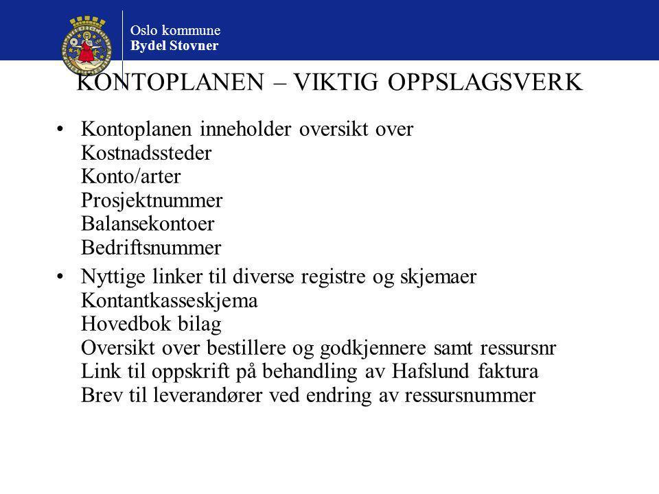 Oslo kommune Bydel Stovner KONTOPLANEN – VIKTIG OPPSLAGSVERK Kontoplanen inneholder oversikt over Kostnadssteder Konto/arter Prosjektnummer Balansekon