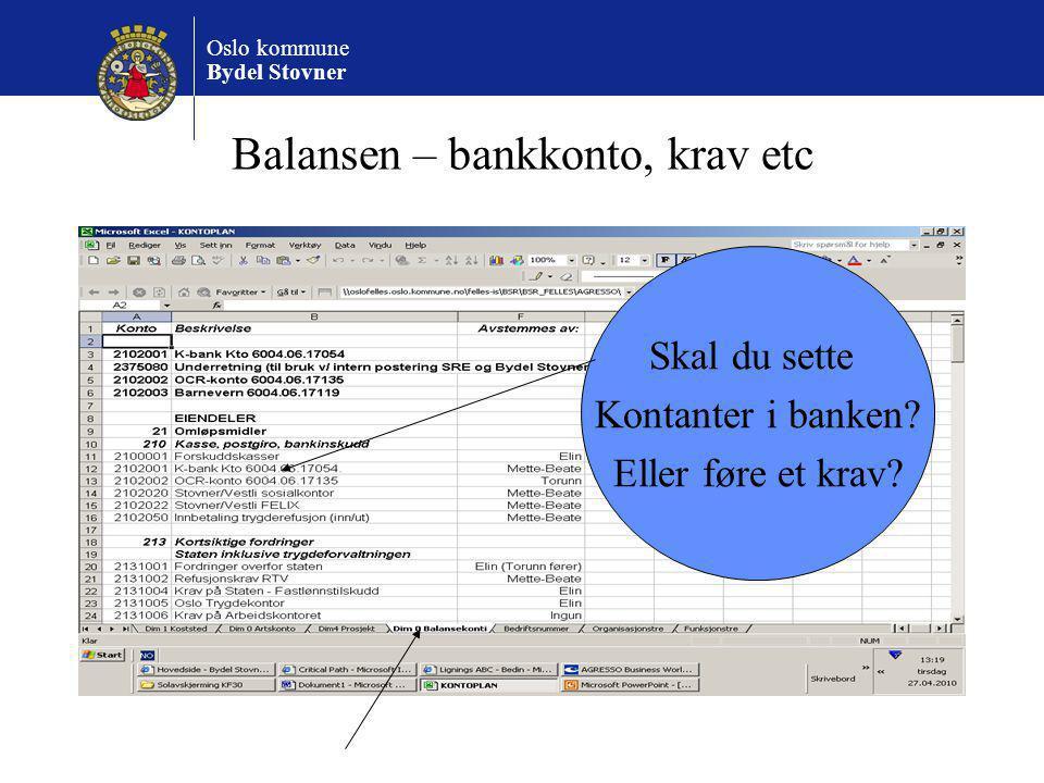 Oslo kommune Bydel Stovner Balansen – bankkonto, krav etc Skal du sette Kontanter i banken? Eller føre et krav?