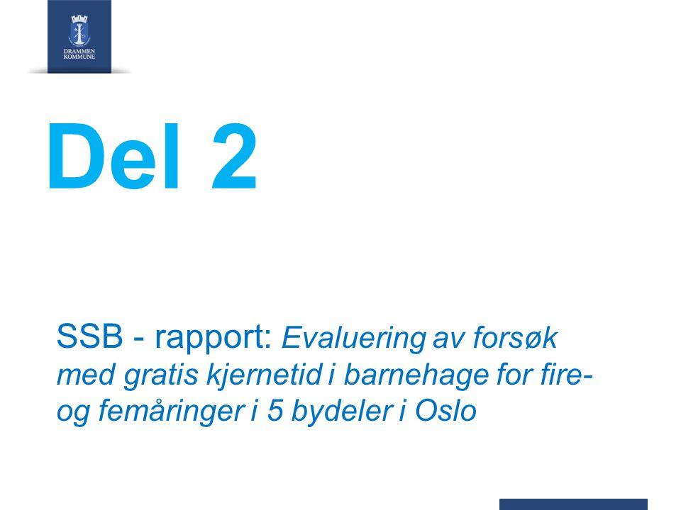 Del 2 SSB - rapport: Evaluering av forsøk med gratis kjernetid i barnehage for fire- og femåringer i 5 bydeler i Oslo