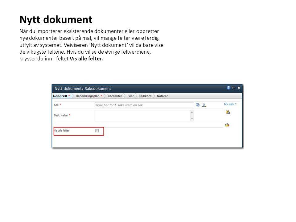 Nytt dokument Når du importerer eksisterende dokumenter eller oppretter nye dokumenter basert på mal, vil mange felter være ferdig utfylt av systemet.
