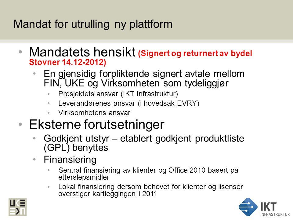 Mandat for utrulling ny plattform Mandatets hensikt (Signert og returnert av bydel Stovner 14.12-2012) En gjensidig forpliktende signert avtale mellom