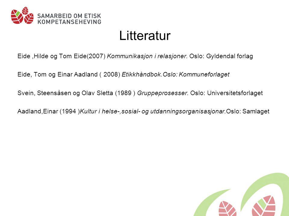 Litteratur Eide,Hilde og Tom Eide(2007) Kommunikasjon i relasjoner.