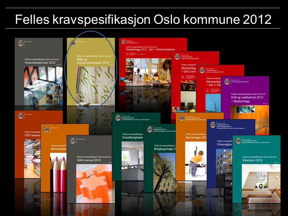 Oslo kommune Boligbygg Oslo KF Omsorgsbygg Oslo KF Undervisningsbygg Oslo KF Agenda Bakgrunn og hensikt med Miljøboka Oppbygging og innhold av boka Verktøy og maler