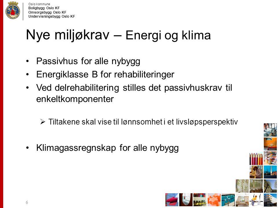 Oslo kommune Boligbygg Oslo KF Omsorgsbygg Oslo KF Undervisningsbygg Oslo KF Nye miljøkrav - Materialer Materialer skal være lavemitterende –80% emisjonsklasse M1 eller tilsvarende –20% emisjonsklasse M2 eller tilsvarende Innhente EPD på de 5-10 mest brukte materialene –EPD = miljødeklarasjon (environmental product declaration) Armeringsstål skal være 100% resirk.metall Konstruksjonsstål skal være min 40% resirk.metall 7