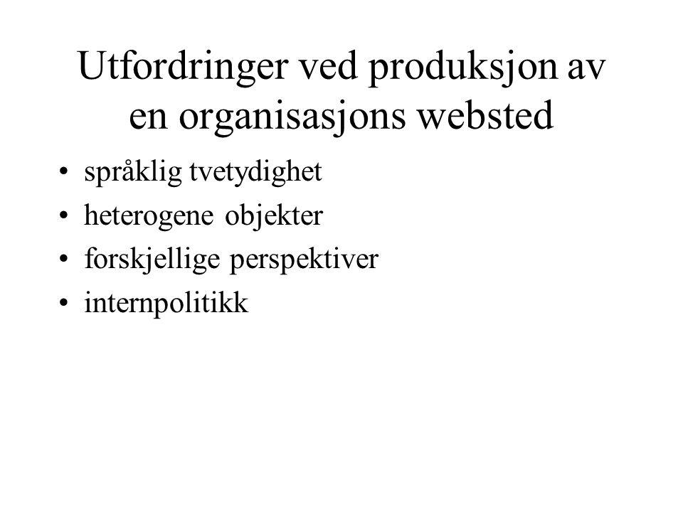 Utfordringer ved produksjon av en organisasjons websted språklig tvetydighet heterogene objekter forskjellige perspektiver internpolitikk