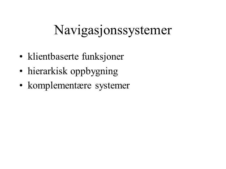 Navigasjonssystemer klientbaserte funksjoner hierarkisk oppbygning komplementære systemer