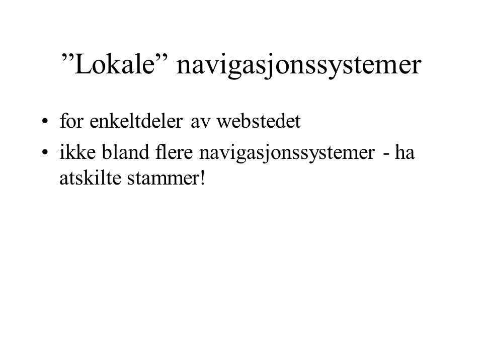 """""""Lokale"""" navigasjonssystemer for enkeltdeler av webstedet ikke bland flere navigasjonssystemer - ha atskilte stammer!"""
