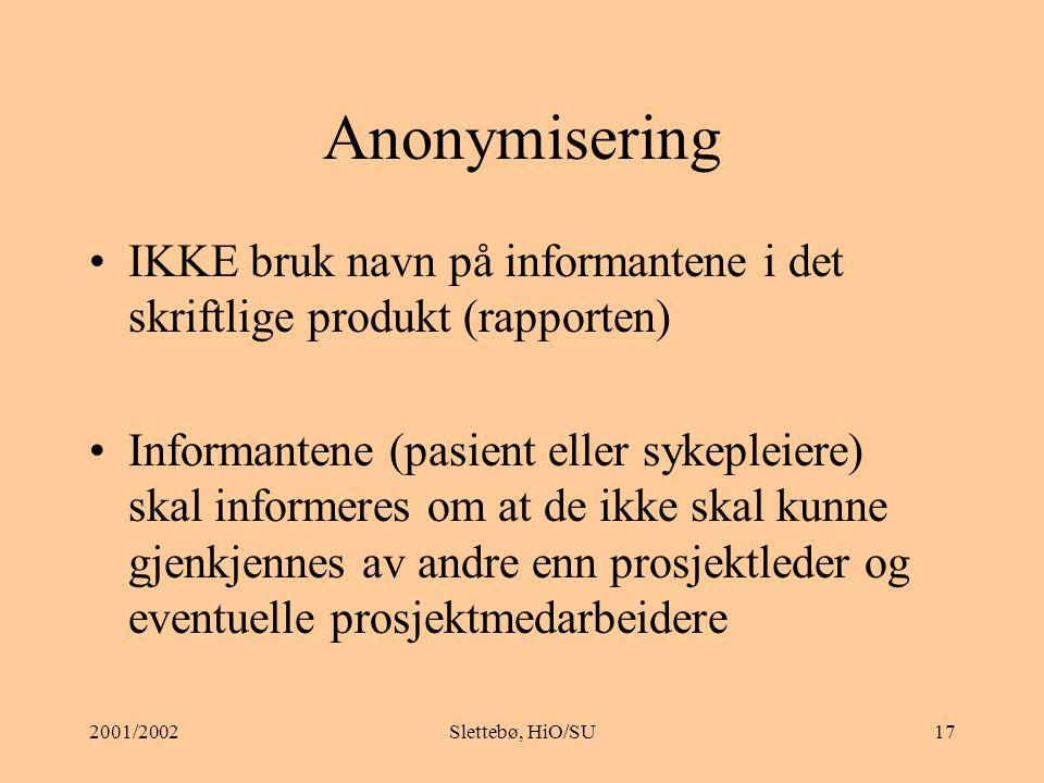 2001/2002Slettebø, HiO/SU16 Anonymisering