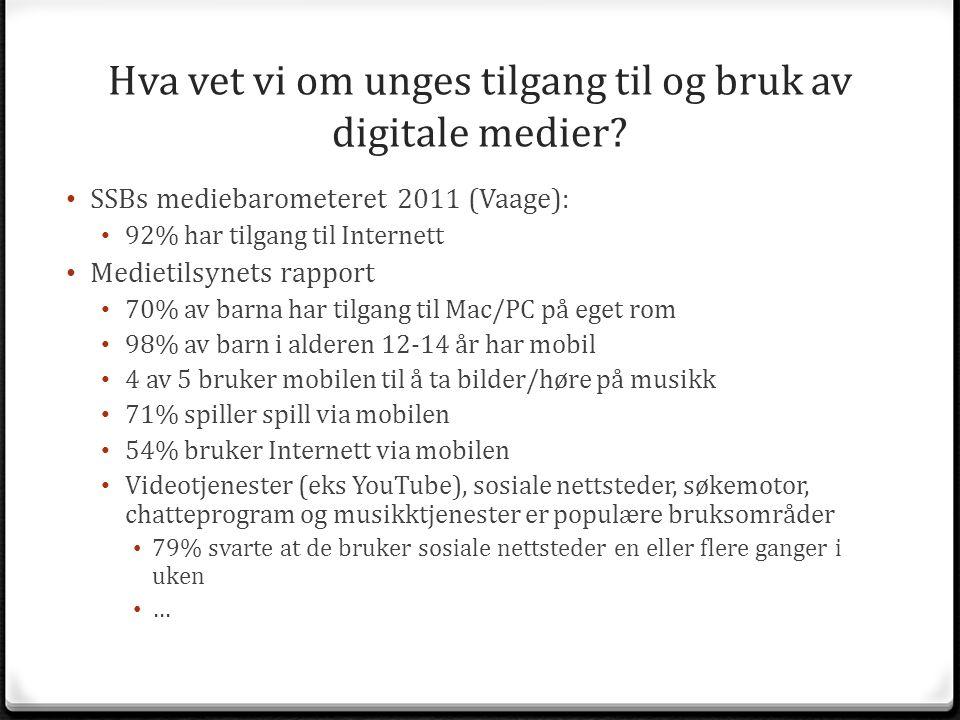 Hva vet vi om unges tilgang til og bruk av digitale medier? SSBs mediebarometeret 2011 (Vaage): 92% har tilgang til Internett Medietilsynets rapport 7