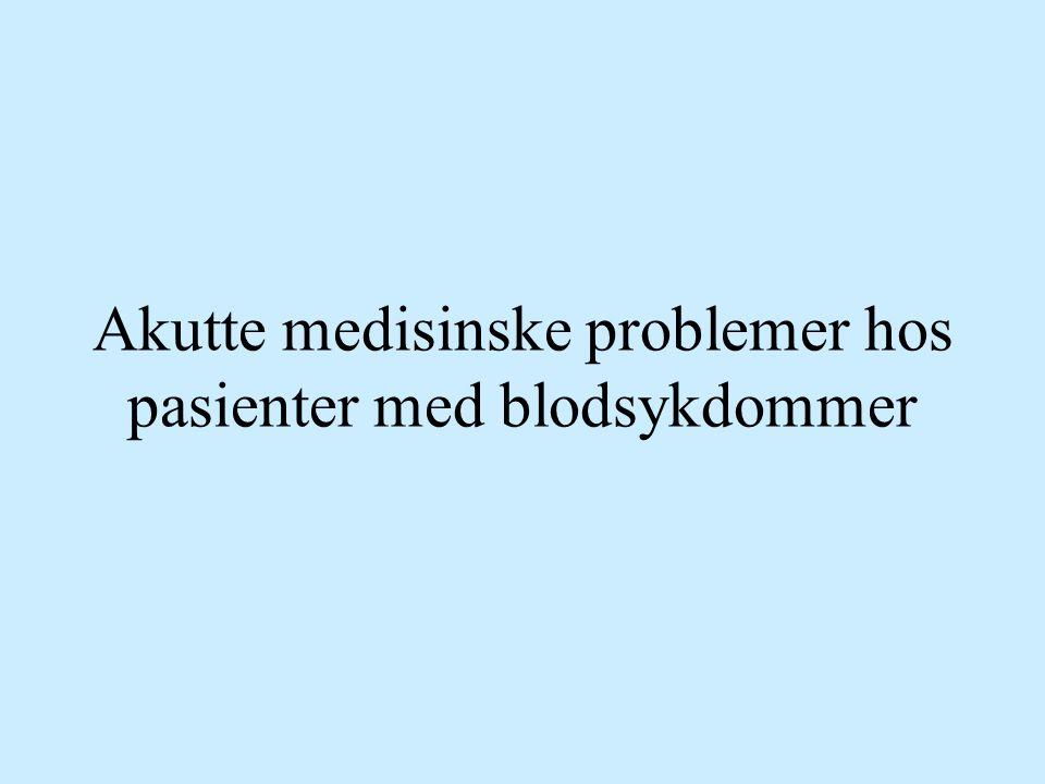Akutte medisinske problemer hos pasienter med blodsykdommer
