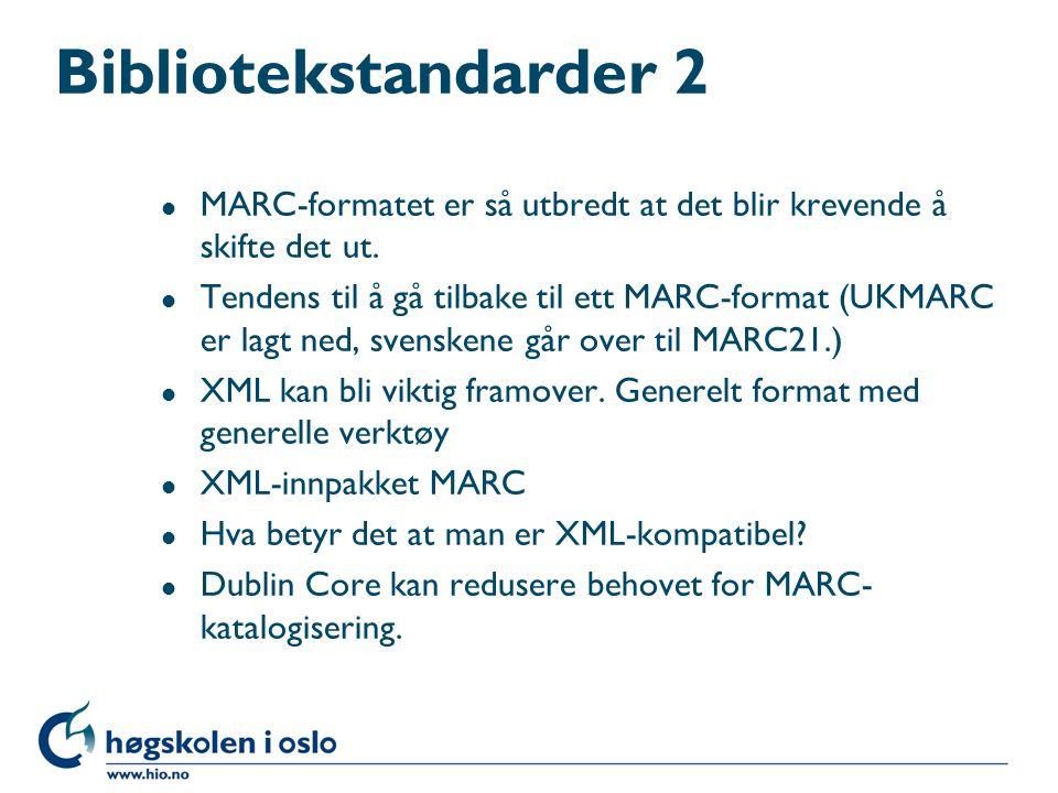 Bibliotekstandarder 1 l MARC-formatet - hvilket MARC-format.