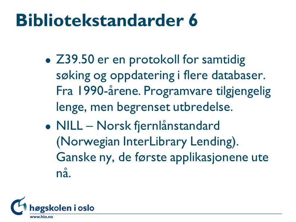 Bibliotekstandarder 5 l CCL – Common Command Language l Mange sier de følger det.