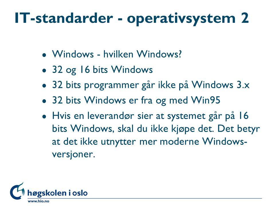 IT-standarder – operativsystem 1 l Tre hovedtyper: Windows, MacIntosh og Unix (Linux er en Unix-variant) l Windows og Unix mest aktuelle for biblioteksystemer l Alle operativsystemene gir mulighet for grafisk grensesnitt l Eldre biblioteksystemer har tegnbasert grensesnitt (BIBSYS, eldre Bibliofil-versjoner, Mikromarc 1)