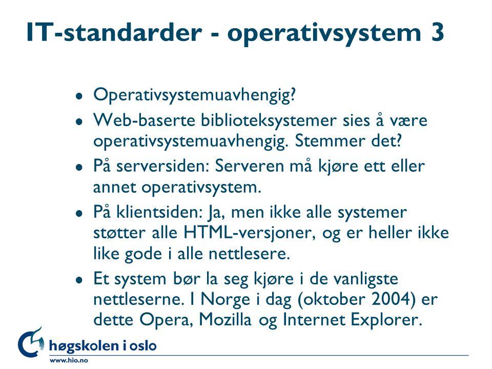 IT-standarder - operativsystem 2 l Windows - hvilken Windows.
