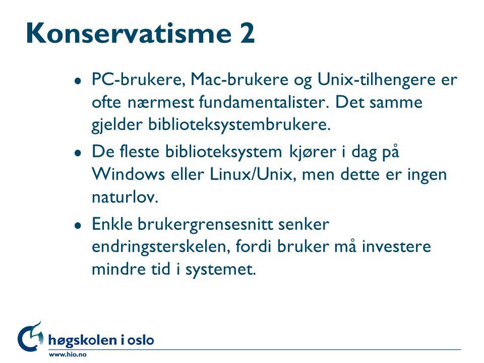 Konservatisme 2 l PC-brukere, Mac-brukere og Unix-tilhengere er ofte nærmest fundamentalister.