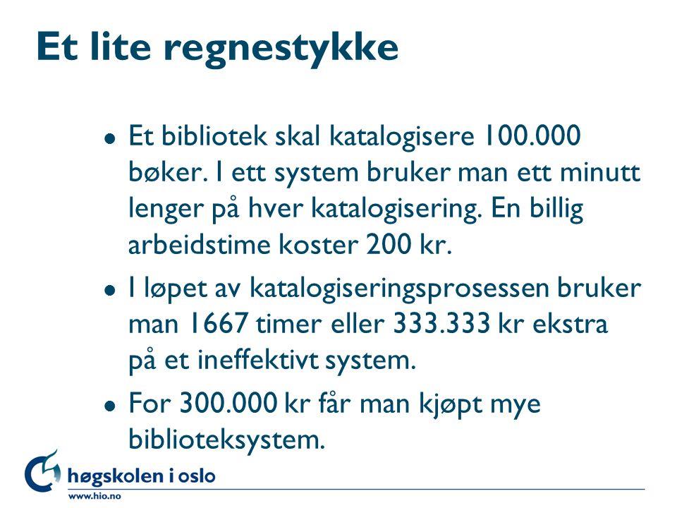Et lite regnestykke l Et bibliotek skal katalogisere 100.000 bøker.