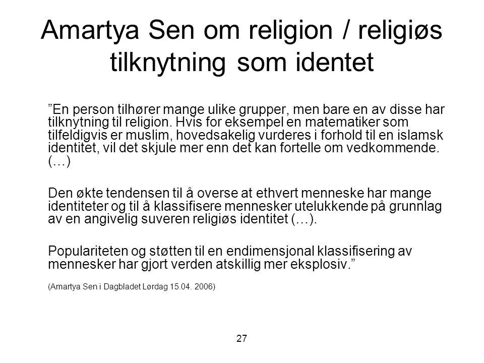 """27 Amartya Sen om religion / religiøs tilknytning som identet """"En person tilhører mange ulike grupper, men bare en av disse har tilknytning til religi"""