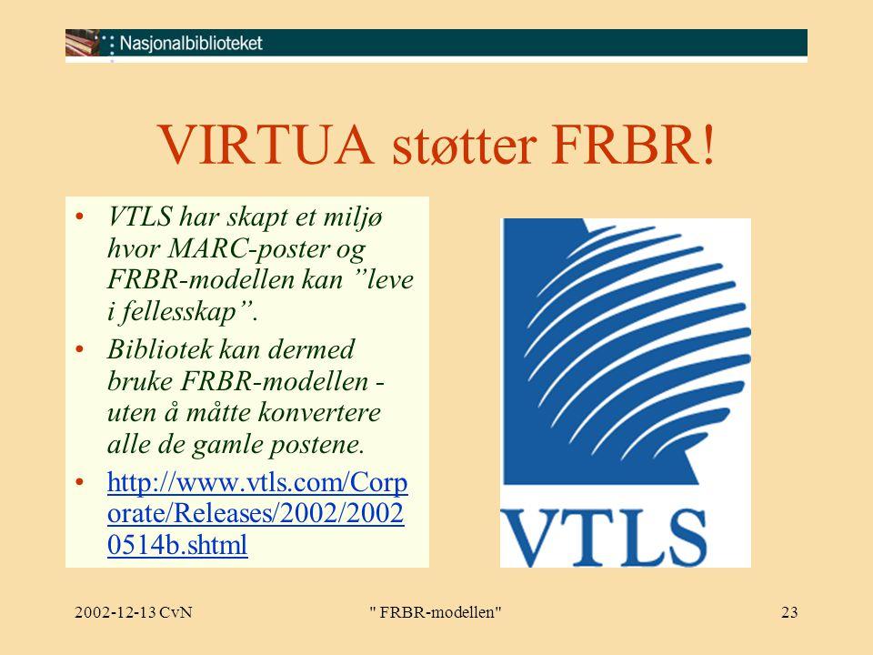 2002-12-13 CvN FRBR-modellen 23 VIRTUA støtter FRBR.
