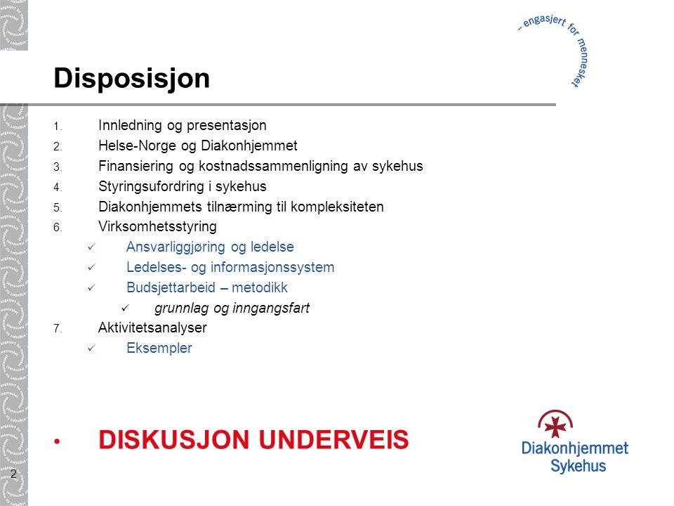 2 Disposisjon 1. Innledning og presentasjon 2. Helse-Norge og Diakonhjemmet 3. Finansiering og kostnadssammenligning av sykehus 4. Styringsufordring i