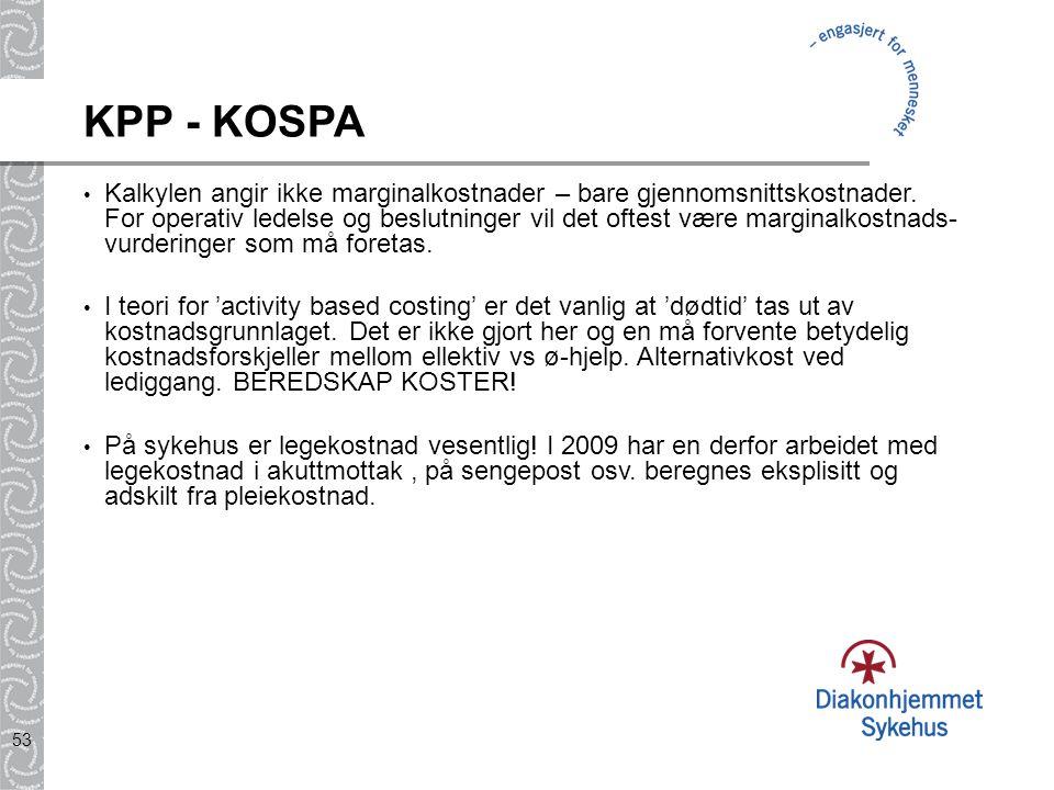 53 KPP - KOSPA Kalkylen angir ikke marginalkostnader – bare gjennomsnittskostnader. For operativ ledelse og beslutninger vil det oftest være marginalk