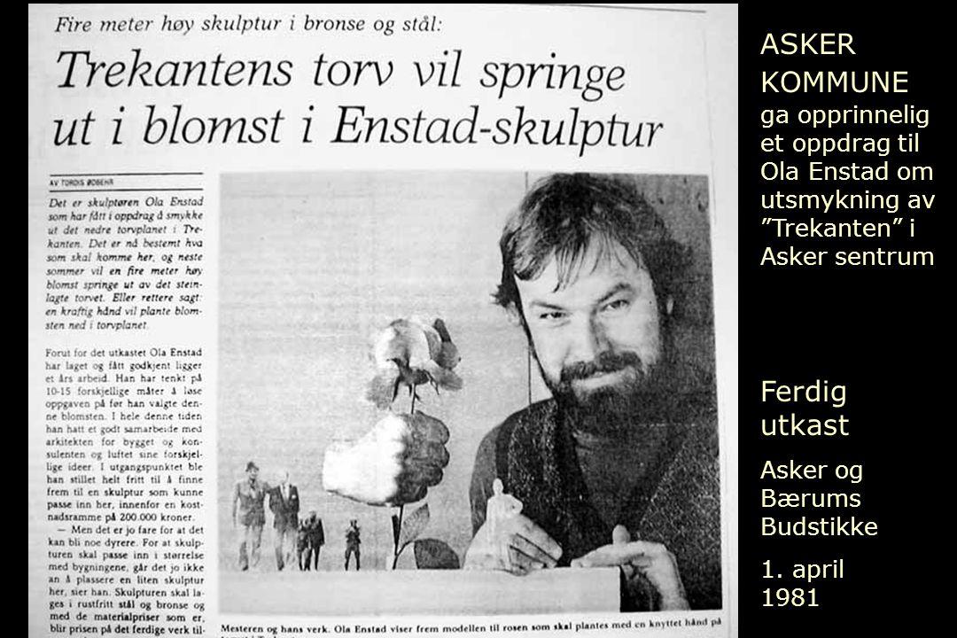 """Ferdig utkast Asker og Bærums Budstikke 1. april 1981 ASKER KOMMUNE ga opprinnelig et oppdrag til Ola Enstad om utsmykning av """"Trekanten"""" i Asker sent"""