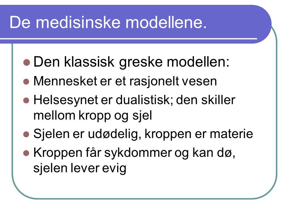 De medisinske modellene.