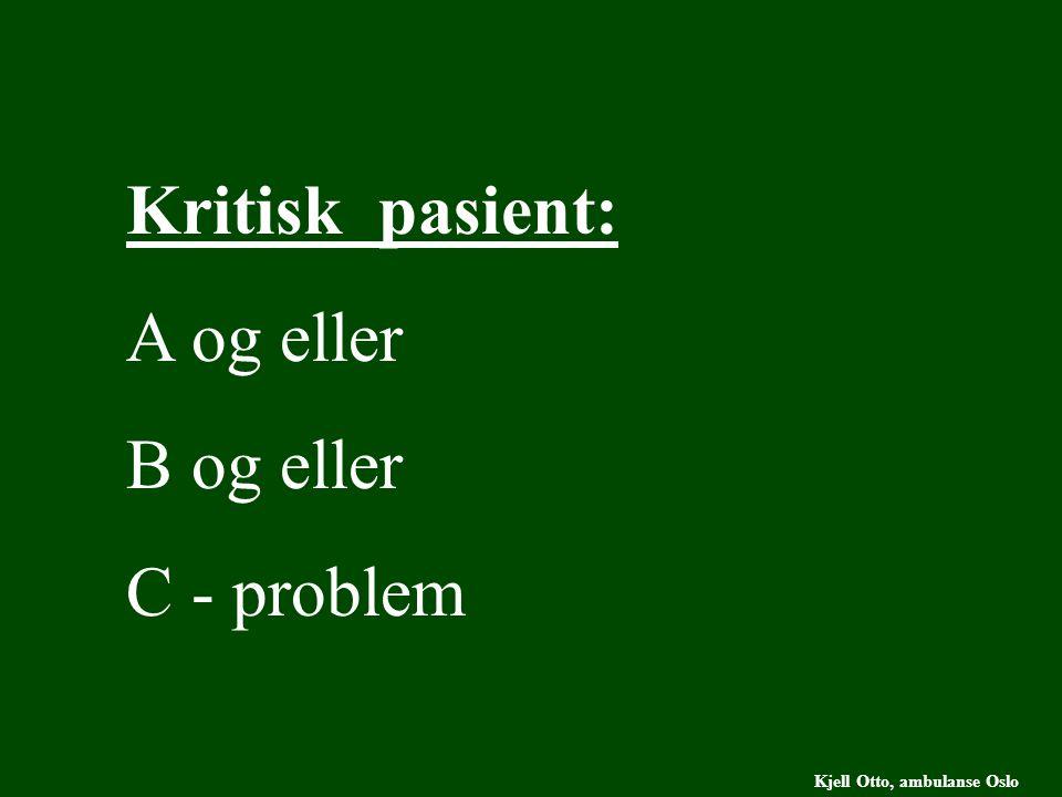Kritisk pasient: A og eller B og eller C - problem