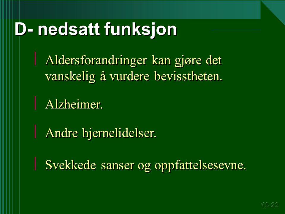  Aldersforandringer kan gjøre det vanskelig å vurdere bevisstheten.  Alzheimer.  Andre hjernelidelser.  Svekkede sanser og oppfattelsesevne.  Ald