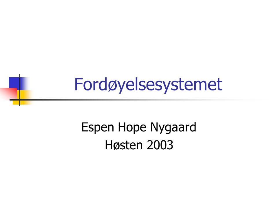 Fordøyelsesystemet Espen Hope Nygaard Høsten 2003