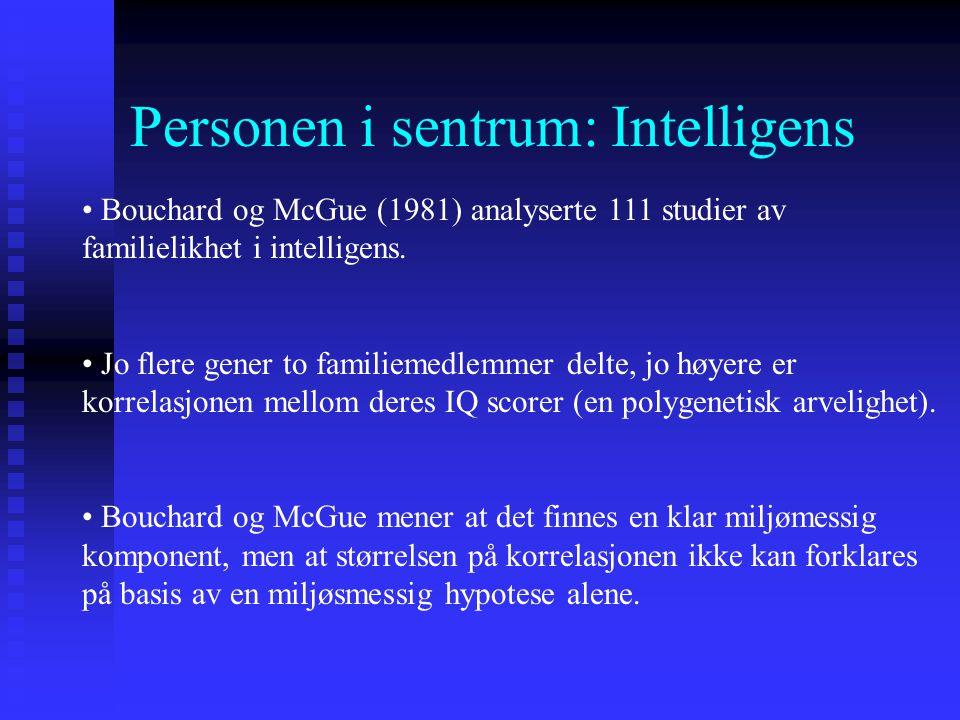 Personen i sentrum - Det finnes en biologisk basis for intelligens og personlighet, og denne er delvis arvet