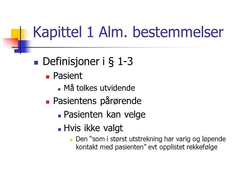 Lov om pasientrettigheter (pasientrettighetsloven) http://www.lovdata.no/all/nl-19990702-063.html
