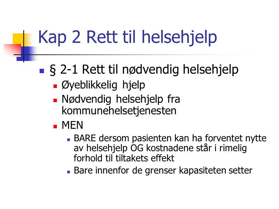 """Kapittel 1 Alm. bestemmelser Definisjoner i § 1-3 Pasient Må tolkes utvidende Pasientens pårørende Pasienten kan velge Hvis ikke valgt Den """"som i stør"""