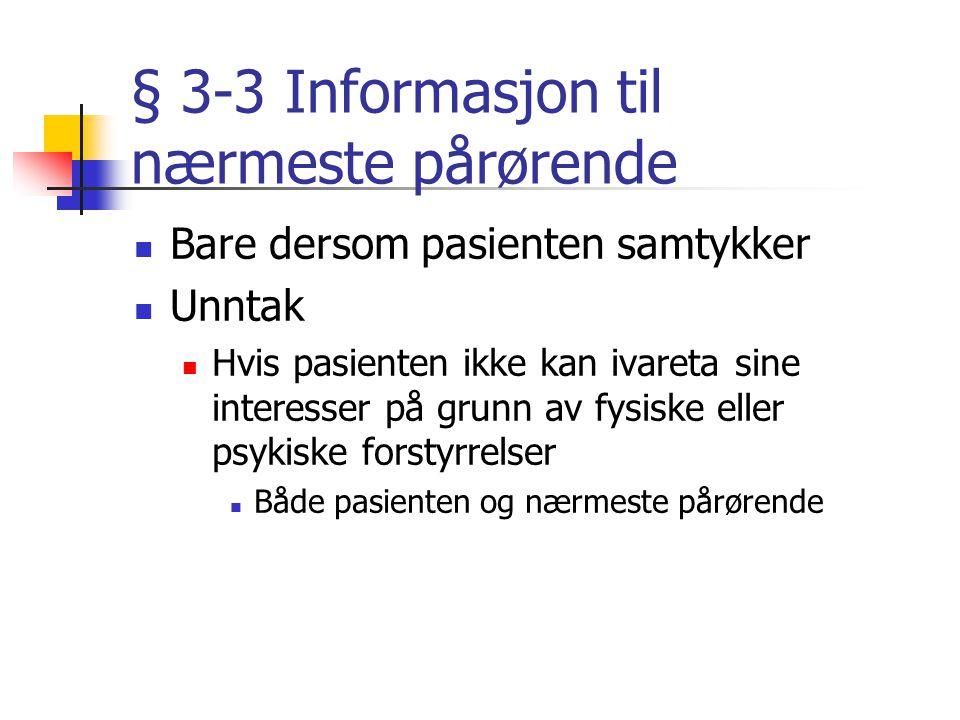 § 3-2 Rett til informasjon Krav på den informasjon som er nødvendig for å få innsikt i sin helsetilstand Skal informeres om mulige risikoer og bivirkn